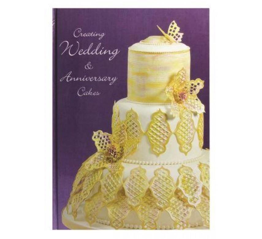 Creating Wedding & Anniversary Cakes Book